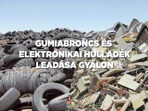 Használt gumiabroncsok és használt elektromos eszközök leadása